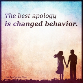 The-best-apology-is-changed-behavior.